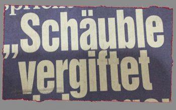 Schäuble vergiftet!